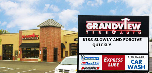 On the sign in front of Grandview Tire & Auto - Cahill you will find an inspirational quote.